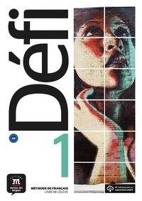 Fatiha Chahi et Monique Denyer - Défi 1 - Livre de l'élève. 1 CD audio