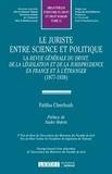 Fatiha Cherfouh - Le juriste entre science et politique - La revue générale du droit, de la législation et de la jurisprudence en France et à l'étranger (1877-1938).