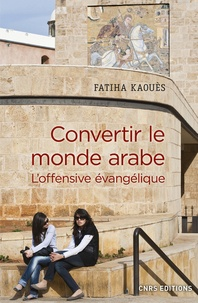 Deedr.fr Convertir le monde arabe - L'offensive évangelique Image