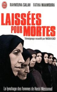 Fatiha Maamoura et Rahmouna Salah - Laissées pour mortes - Le lynchage des femmes de Hassi Messaoud.