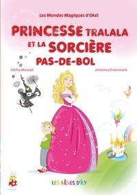 Fatiha Messali et Johanna Crainmark - Princesse Tralala et la sorcière Pas-de-Bol.