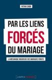 Fatiha Saidi - Par les liens forcés du mariage - La mécanique insidieuse des mariages forcés.
