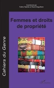 Fatiha Talahite et Randi Deguilhem - Cahiers du genre N° 62/2017 : Femmes et droits de propriété.