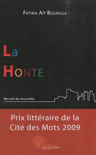 Fatima Aït Bounoua - La Honte - Recueil de nouvelles.