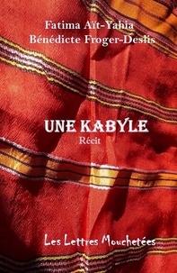 Fatima Aït-Yahia et Bénédicte Froger-Deslis - Une Kabyle.