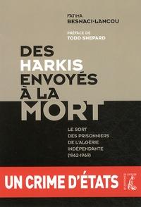 Des harkis envoyés à la mort - Le sort des prisonniers de lAlgérie indépendante (1962-1969).pdf