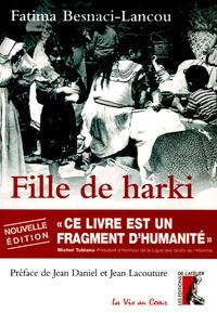 """Fatima Besnaci-Lancou - Fille de harki - """"Le bouleversant témoignage d'une enfant de la guerre d'Algérie""""."""