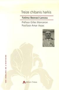 Fatima Besnaci-Lancou - Treize chibanis harkis.