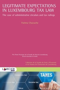 Fatima Chaouche - Legitimate expectations in Luxembourg tax law - The case of administrative circulars and tax rulings.
