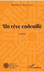 Fatima El Bouanani - Un rêve endeuillé.