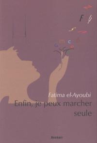 Fatima Elayoubi - Enfin, je peux marcher seule.