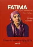 Fatima Elayoubi - Prière à la lune ; Enfin, je peux marcher seule.