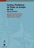 Fátima Farrica et Mafalda Soares Da Cunha - Centros Periféricos de Poder na Europa do Sul (Sécs. XII - XVIII).