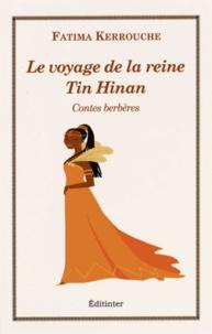 Fatima Kerrouche - Le voyage de la reine Tin Hinan - Contes berbères.