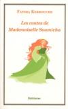 Fatima Kerrouche - Les contes de Mademoiselle Soumicha.