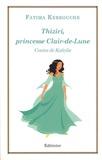 Fatima Kerrouche - Thiziri, princesse Clair-de-Lune - Contes de Kabylie.