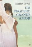 Fatima Lopes - Um pequeno grande amor.