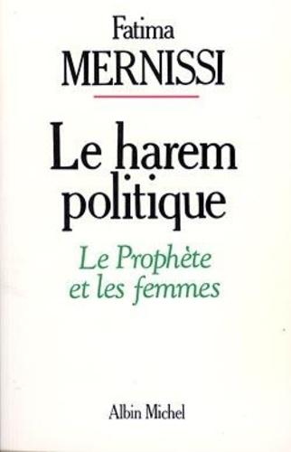 Fatima Mernissi - Le harem politique - Le Prophète et les femmes.