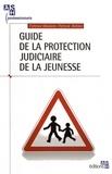Fatima Meslem et Patrick Refalo - Guide de la protection judiciaire de la jeunesse.