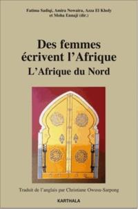 Fatima Sadiqi et Amira Nowaira - Des femmes écrivent l'Afrique - L'Afrique du Nord.