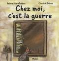 Fatima Sharafeddine et Claude-K Dubois - Chez moi, c'est la guerre.