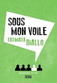 Fatimata Diallo - Sous mon voile.