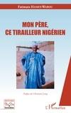 Fatimata Hamey-Warou - Mon père, ce tirailleur nigérien.