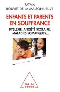Fatma Bouvet de la Maisonneuve - Enfants et parents en souffrance - Dyslexie, anxiété scolaire, maladies somatiques....