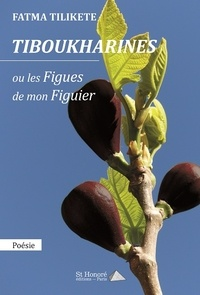 Fatma Tilikète - Tiboukharines - Ou les figues de mon figuier.