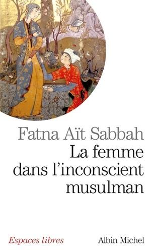 Fatna Aït Sabbah - La femme dans l'inconscient musulman.