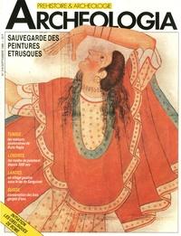 Marie-José Bourgau - Archéologia N° 216, Septembre 19 : Sauvegarde des peintures étrusques.