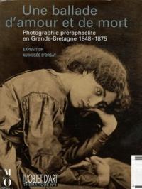 Diane Waggoner et Françoise Heilbrun - L'estampille/L'objet d'art N° 1 thématique : Une ballade d'amour et de mort - Photographie préraphaélite en Grande-Bretagne 1848-1875.