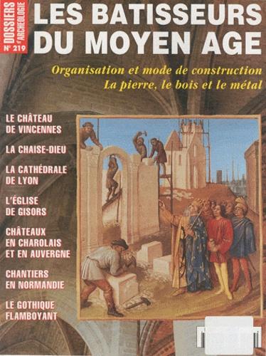 Bruno Bioul - Les Dossiers d'Archéologie N° 219, Décembre 199 : Les bâtisseurs du Moyen Age.