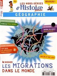Olivier Fabre - Les hors-séries d'Histoire Junior N° 6, juin 2016 : Les migrations dans le monde.