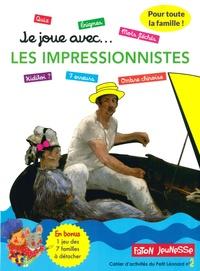 Faton - Je joue... avec les impressionnistes - Un cahier d'activités pour toute la famille avec plus de 35 jeux.