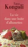Fatos Kongoli - La vie dans une boîte d'allumettes.
