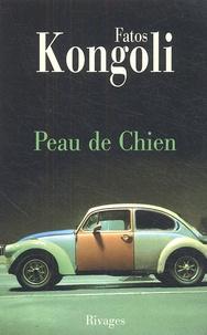 Fatos Kongoli - Peau de Chien.
