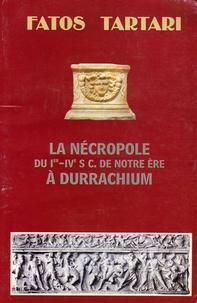 Fatos Tartari - La Nécropole du Ier-IVe siècle de notre ère à Durrachium.