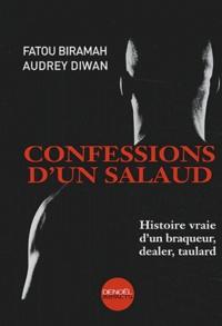 Fatou Biramah et Audrey Diwan - Confessions d'un salaud - Histoire vraie d'un braqueur, dealer, taulard.