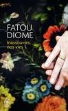 Fatou Diome - Inassouvies, nos vies.