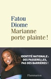 Fatou Diome - Marianne porte plainte !.