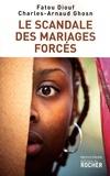 Fatou Diouf et Charles-Arnaud Ghosn - Le Scandale des mariages forcés.