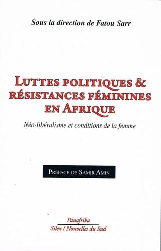 Fatou Sarr - Luttes politiques & résistances féminines en Afrique - Néo-libéralisme et conditions de la femme.