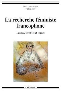 Fatou Sow - La recherche féministe francophone - Langue, identités et enjeux.