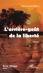 Fatoumata Barry - L'arrière-goût de la liberté.