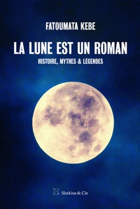 Fatoumata Kébé - La Lune est un roman.