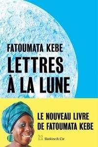 Lettres à la Lune - Fatoumata Kébé pdf epub