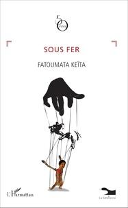 Fatoumata Keïta - Sous fer.