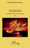 Fatoumata Sounfountera - Tatouchka - Le phoenix renaît de ses cendres.