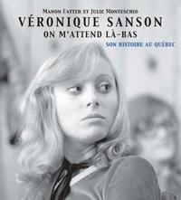 Fatter et  Monteschio - Véronique Sanson on m'attend là-bas : Son histoire au Québec.
